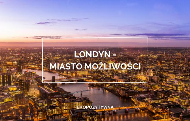 londyn miasto możliwości