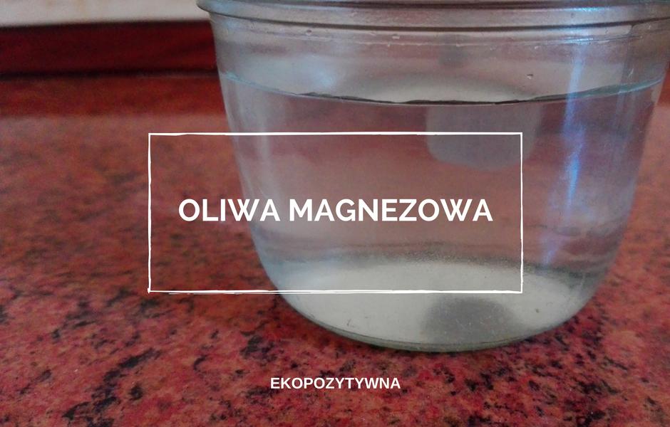 oliwa magnezowa jak zrobić jak używać