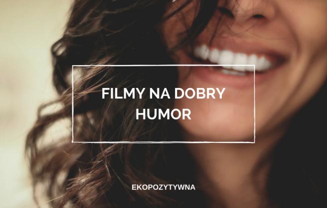 filmy na dobry humor